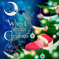 When I Dream of Christmas: Oakley Graham (Top That! Publishing, 2012)