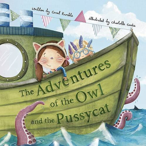 The Adventures of the Owl and the Pussycat: Coral Rumble & Charlotte Cooke (Parragon Book, 2013)